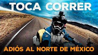 A veces, toca salir corriendo | Adiós al norte de México | S17/E06