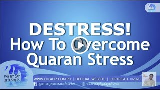 Ed Lapiz - DESTRESS! How To Overcome Quaran Stress🆕Latest Sermon 👉 Review Latest Sermon New Video 👉