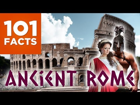 101 Facts About Ancient Rome