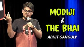 Modiji & The Bhai | Stand-up Comedy by Abijit Ganguly