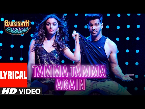 "Tamma Tamma Again (Lyrical Video) | Varun , Alia | Bappi L, Anuradha P | ""Badrinath Ki Dulhania"""
