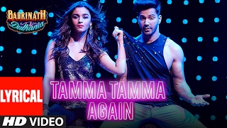 "Tamma Tamma Again (Lyrical Video) | Varun , Alia | Bappi L, Anuradha P | "" …"