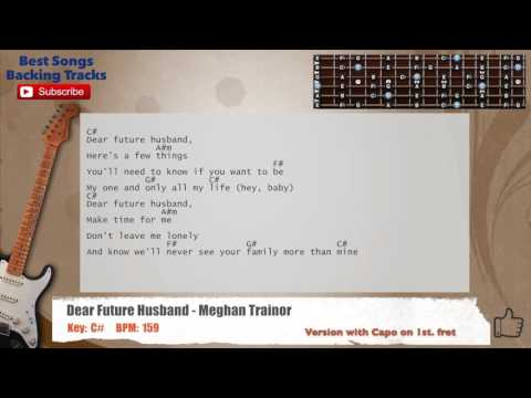 Dear Future Husband - Meghan Trainor Guitar Backing Track with scale, chords and lyrics