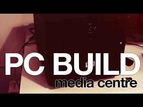 how to build a media center pc