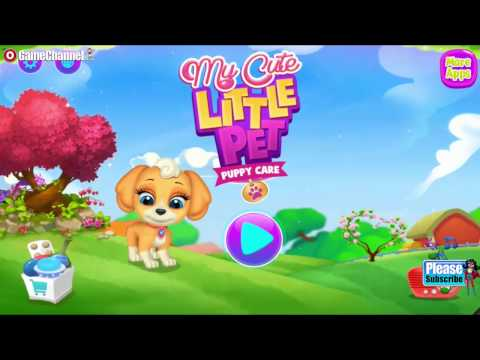 My Cute Little Pet Puppy Care - Videos Games For Kids - Girls - Baby Android