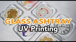 Print on Glass Ashtrays & Candle holders - Best UV LED Printer