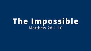 Easter 2021: The Impossible