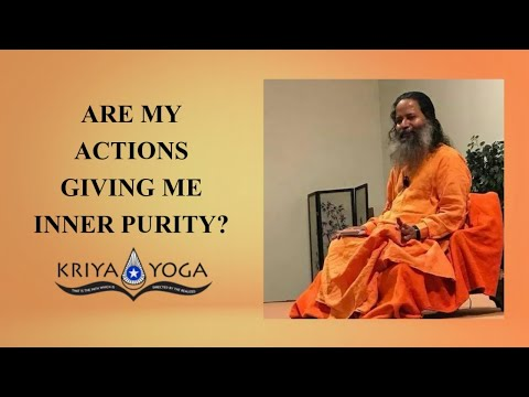 Are My Actions Giving Me Inner Purity?