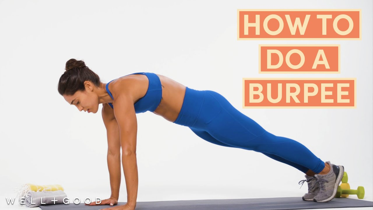 How To Do A Burpee The Right Way Well Good Youtube