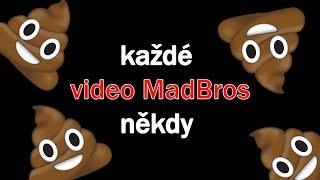 KAŽDÉ VIDEO MADBROS NĚKDY thumbnail