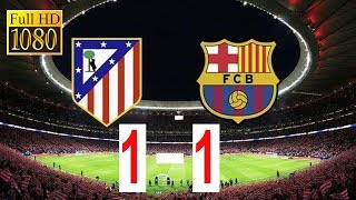 Atletico Madrid vs Barcelona 1 - 1 Full Game All Goals and Highlights 2018