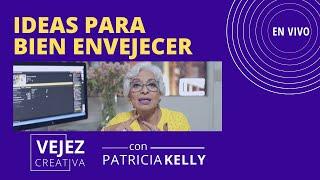 Ideas Para Bien Envejecer | En Vivo Con Patricia Kelly