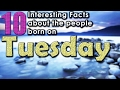 10 Interesting Facts about the People Born on Tuesday | Did you Know that?