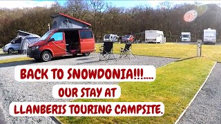 BACK TO SNOWDONIA. LLANBERIS TOURING PARK. CAMPERVAN TRIP. MARCH 2018.