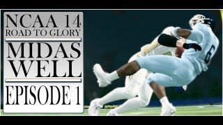 NCAA FOOTBALL 14: MIDAS WELL (DE) ROAD TO GLORY [Ep1]