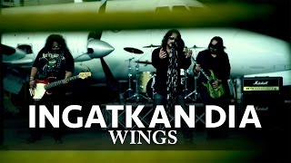 Repeat youtube video Ingatkan Dia - WINGS (Official MV)