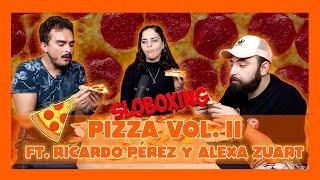 Sloboxing - EP24 Pizzas Vol. II Ft. Ricardo Pérez y Alexa Zuart