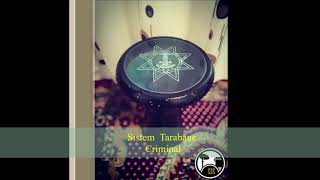 Sistem Tarabane Criminal Best Darbuka Song ( Exclusiv by CDC STUDIO)