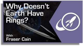 Why Doesn't Earth Have Rings? And Why Rings Would Be Very Bad
