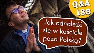 Jak odnaleźć się w kościele poza Polską?  [Q&A#188] Remigiusz Recław SJ