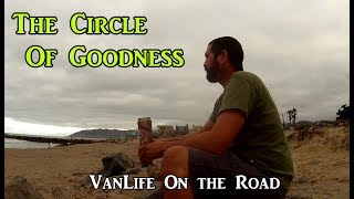 The Circle Of Goodness - VanLife On the Road-