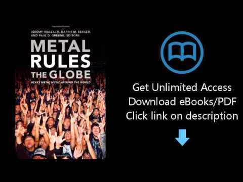 Download Metal Rules the Globe: Heavy Metal Music around the World PDF
