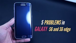 5 problems with Galaxy S6 (or S6 Edge)