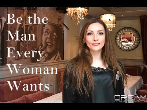 How To Be The Man Every Woman Wants