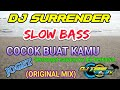 Dj Surrender Slow Bass Enak Buat Karnaval Original Mix Dj Tebe Remix  Mp3 - Mp4 Download
