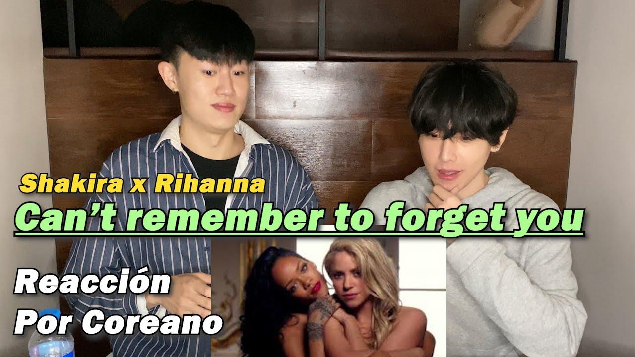 Shakira & Rihanna Can't remember to forget you   Reacción Por Coreano