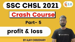 8:30 AM - SSC CHSL 2021 Crash Course | Profit \u0026 Loss | Maths by Ajay Choudhary | Part 5