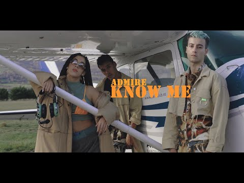 ADMIRE - KNOW ME (Official Video)