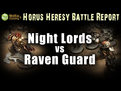 Night Lords vs Raven Guard Horus Herersy Battle Report Ep 63
