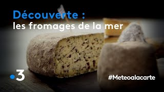 Les fromages de la mer - Météo à la carte