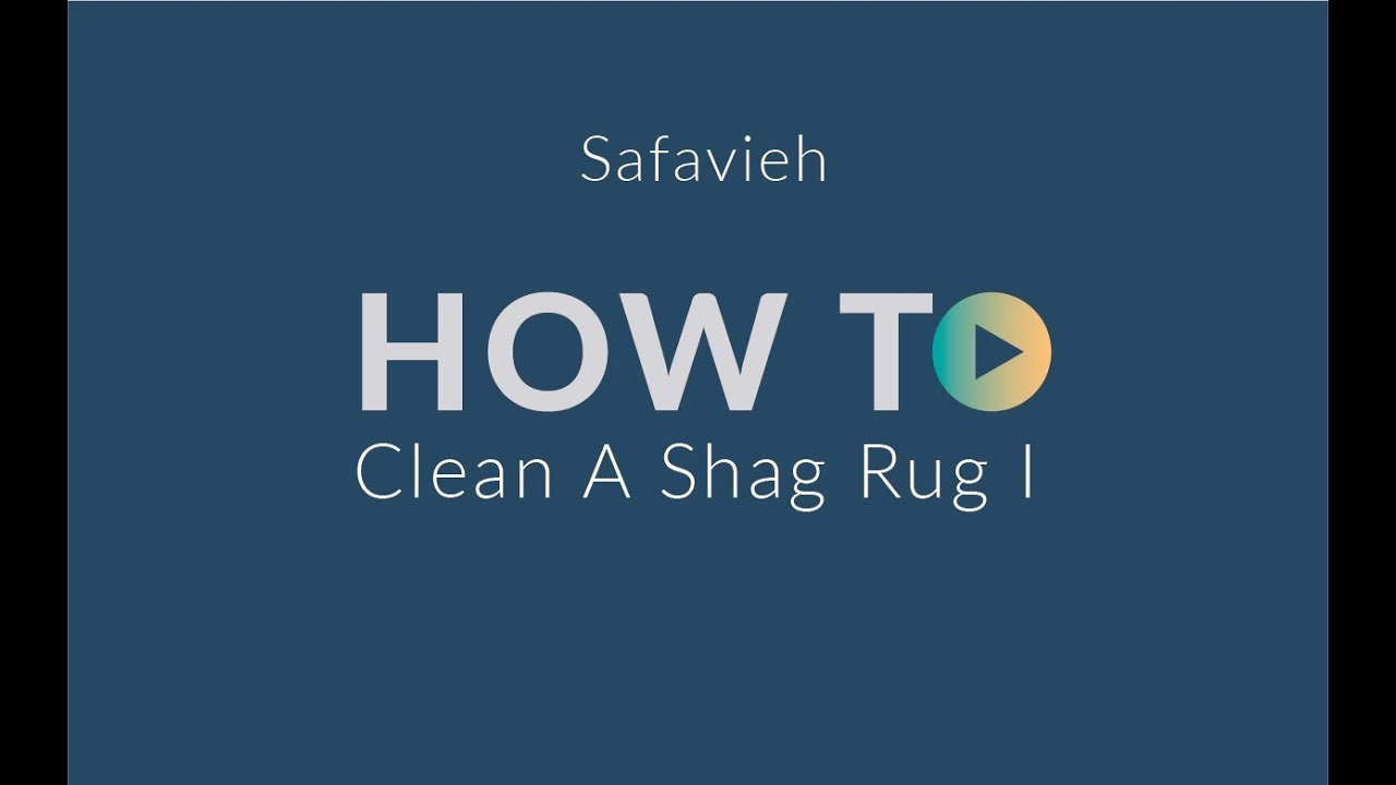how to clean shag rugs safavieh spring cleaning tips - Shag Carpet