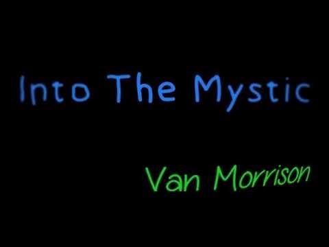 Into The Mystic - Van Morrison ( lyrics )
