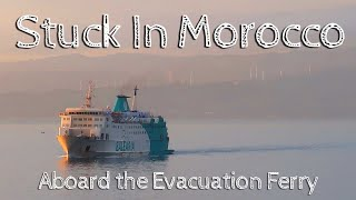 Stuck in Morocco // Aboard the Evacuation Ferry
