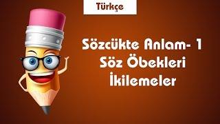 LGS Türkçe Sözcükte Anlam- 1 Söz Öbekleri, İkilemeler