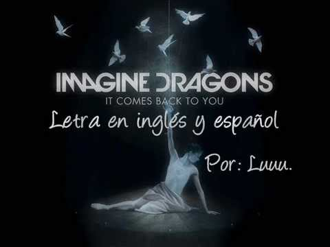 Letra inglés y español It comes back to you Imagine Dragons