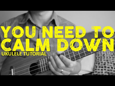 taylor-swift---you-need-to-calm-down-(easy-ukulele-tutorial)---chords---how-to-play