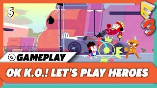 OK KO! Let's Play Heroes Full Quest Gameplay | E3 2017