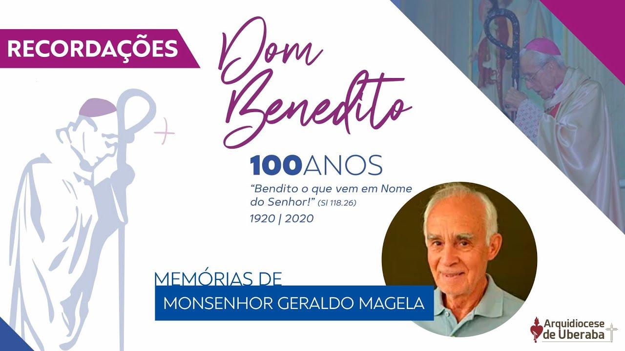 Recordações | Centenário Dom Benedito | Monsenhor Geraldo Magela de Faria