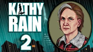 Kathy Rain [2] - DIGGING DEEPER - Gameplay (Day One)