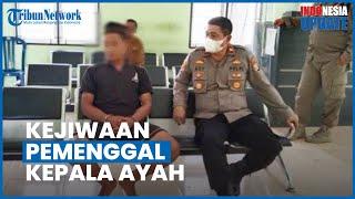 Anak Penggal Kepala Ayah Di Lampung, Paman Sebut Pelaku Sering Marah: 5 Bulan Lalu Berobat Ke RSJ