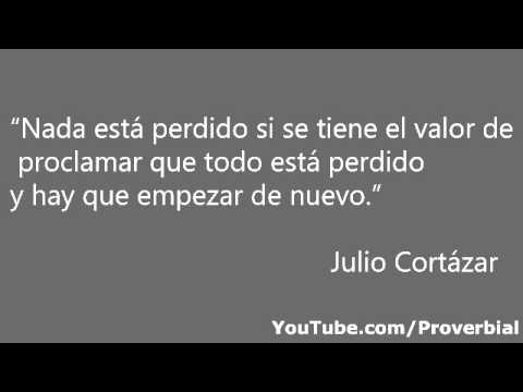 Frases De Julio Cortázar Youtube