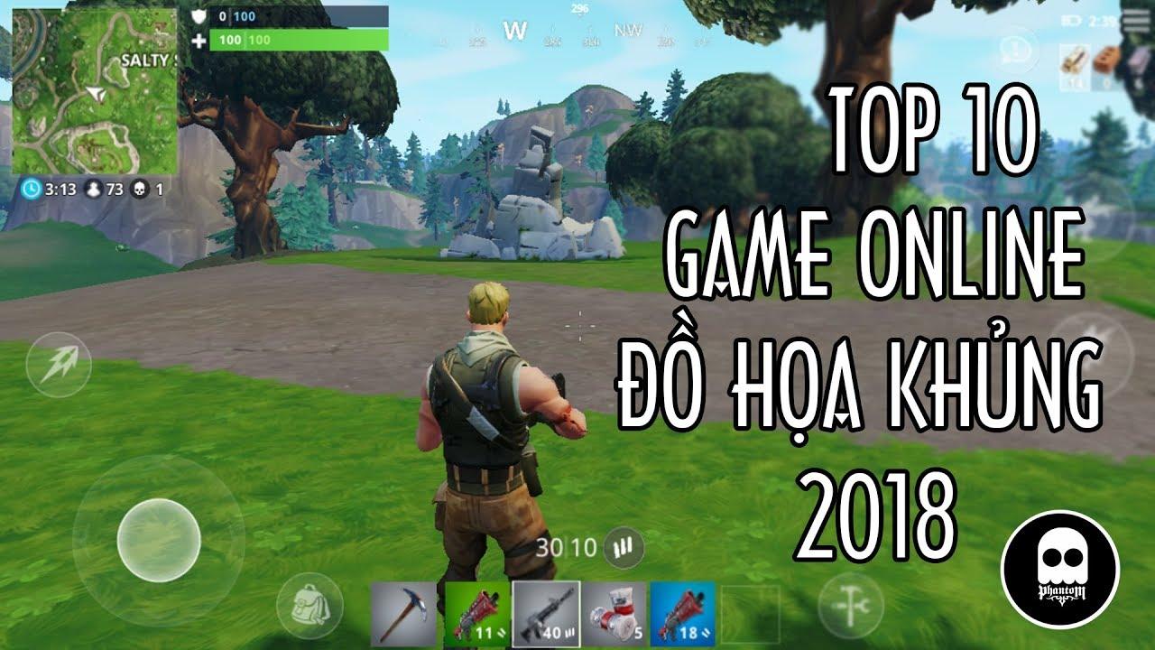 GAME ONLINE| TOP 10 game ONLINE ĐỒ HỌA KHỦNG cho iOS và Android 2018
