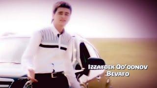 Izzatbek Qo'qonov - Bevafo | Иззатбек Куконов - Бевафо