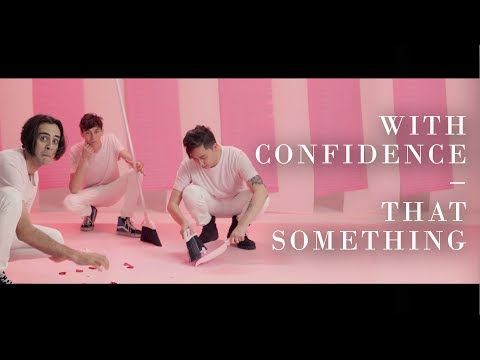 With Confidence - That Something (Official Music Video)