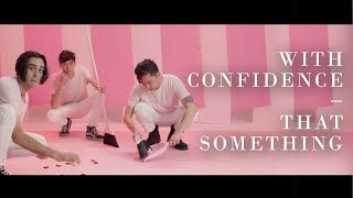 Смотреть клип With Confidence - That Something