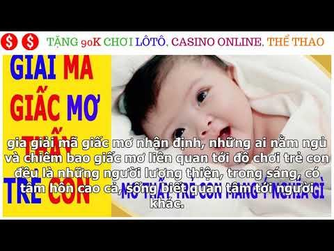giải mã giấc mơ thấy trẻ sơ sinh tại kqxsmb.info